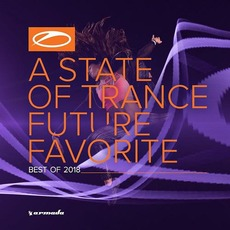 A State of Trance: Future Favorite Best of 2018 by Various Artists