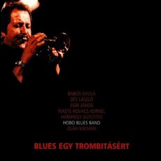 Blues Egy Trombitásért mp3 Album by Hobo Blues Band