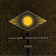 Csavargók Tízparancsolata mp3 Album by Hobo