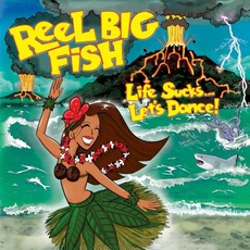 Life Sucks... Let's Dance! mp3 Album by Reel Big Fish
