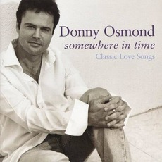 Somewhere In Time: Classic Love Songs mp3 Album by Donny Osmond