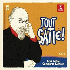 Tout Satie ! Erik Satie Complete Edition, CD6: Piano Works mp3 Artist Compilation by Erik Satie