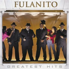 Greatest Hits mp3 Artist Compilation by Fulanito