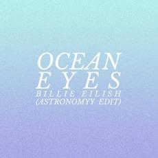 Ocean Eyes (Astronomyy Edit) by Billie Eilish
