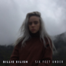 Six Feet Under mp3 Single by Billie Eilish