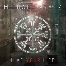 Live Your Life by Michael Kratz