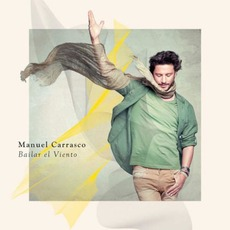 Bailar El Viento mp3 Album by Manuel Carrasco