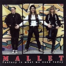 Fantasy Is What We Need Today mp3 Album by Mallet