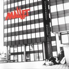 Everybody Needs Somebody mp3 Album by Mallet