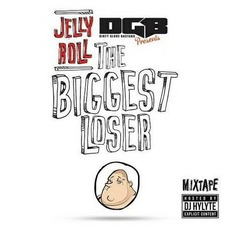 The Biggest Loser (Mixtape) mp3 Album by Jelly Roll