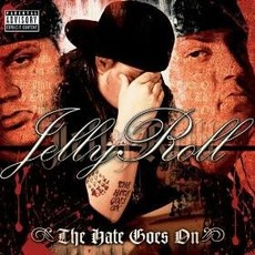 The Hate Goes On mp3 Album by Jelly Roll