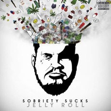 Sobriety Sucks mp3 Album by Jelly Roll