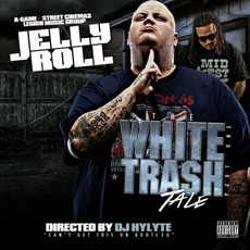 The White Trash Tale mp3 Album by Jelly Roll