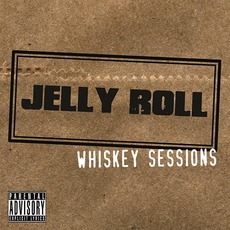Whiskey Sessions mp3 Album by Jelly Roll