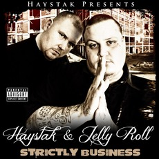 Strictly Business mp3 Album by Haystak & Jelly Roll