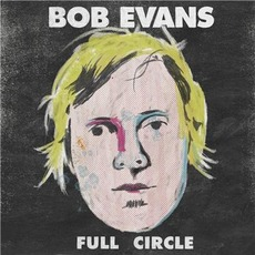 Full Circle (Best Of) mp3 Artist Compilation by Bob Evans