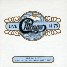 Chicago XXXIV: Live in '75 by Chicago