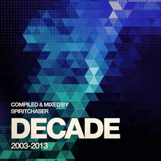 Decade (Compiled & Mixed By Spiritchaser) mp3 Compilation by Various Artists