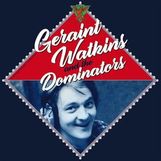 Geraint Watkins & The Dominators (Remastered) by Geraint Watkins & the Dominators