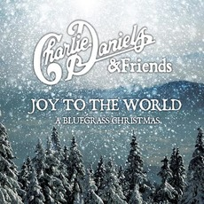 Joy to the World: A Bluegrass Christmas mp3 Album by Charlie Daniels