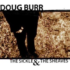 The Sickle & The Sheaves mp3 Album by Doug Burr