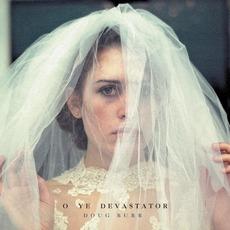 O Ye Devastator mp3 Album by Doug Burr