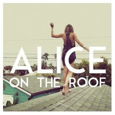 Easy Come Easy Go mp3 Album by Alice on the roof