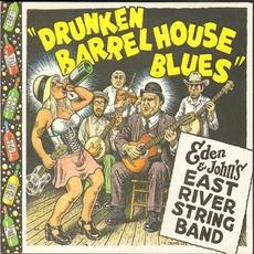 Drunken Barrel House Blues mp3 Album by Eden & John's East River String Band