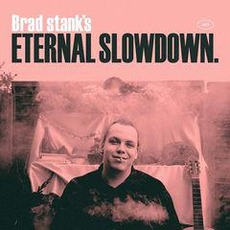Eternal Slowdown by Brad Stank