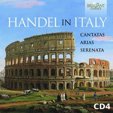 Handel in Italy: Cantatas, Arias, Serenata, CD4 by George Frideric Handel