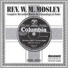 Complete Recorded Works In Chronological Order, 1926-1931 mp3 Artist Compilation by Rev. W.M. Mosley