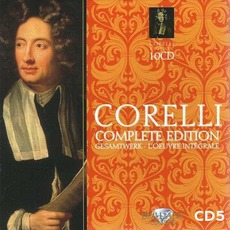 Corelli Complete Edition, CD5 by Arcangelo Corelli