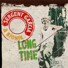 Long Time (Dub Remixes) by Sergent Garcia