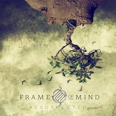Resurrected by Frame of Mind