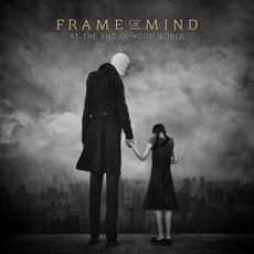 At The End Of Your World by Frame of Mind