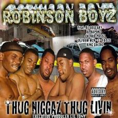 Thug Niggaz Thug Livin mp3 Album by Robinson Boyz