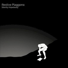Silently Hopelessly mp3 Album by Restive Plaggona