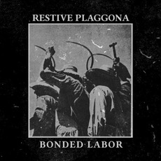 Bonded Labor mp3 Album by Restive Plaggona