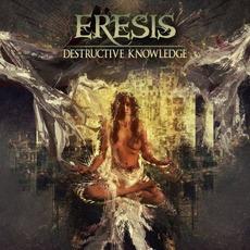 Destructive Knowledge by Eresis