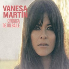 Crónica De Un Baile mp3 Album by Vanesa Martin