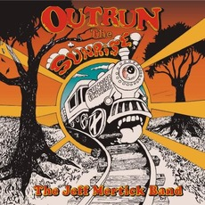Outrun The Sunrise mp3 Album by The Jeff Mertick band