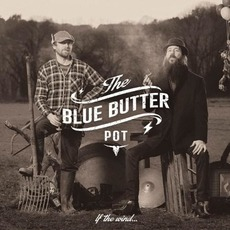 If The Wind... by The Blue Butter Pot