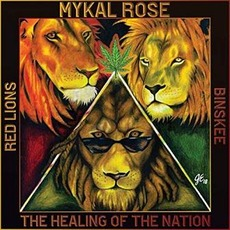 Healing of the Nation by Mykal Rose, Red Lions & Binskee