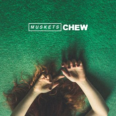 Chew mp3 Album by Muskets