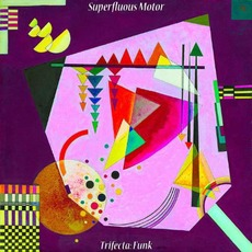 Trifecta: Funk mp3 Album by Superfluous Motor