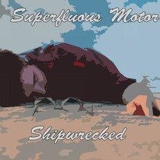 Shipwrecked mp3 Album by Superfluous Motor