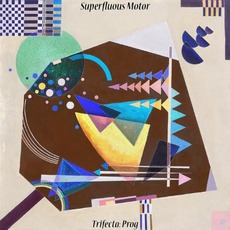 Trifecta: Prog mp3 Album by Superfluous Motor