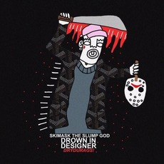 Drown-In-Designer mp3 Album by Ski Mask the Slump God