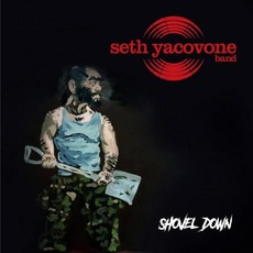Shovel Down mp3 Album by Seth Yacovone Band