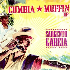 Cumbia Muffin EP mp3 Album by Sergent Garcia